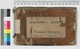 Field Book No 1 Leschenault Surveys by Thomas Watson