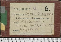 Field Book No. 6. W.H. Angove. Williams. Survey WA LC loc. 285