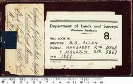 Field book no. 8. R.S. Allan. (Case one). Margaret Rve 5866 + Malcolm Rve 5867 (Coolgardie Goldfields Water Supply. Current Creek Reserves. Book received G.W.S. 691/98, 1406/98.No. 201).