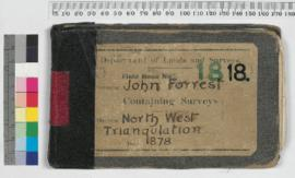 Field Book No. 18.Surveyor John Forrest. Containing surveys North West triangulation