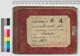 Field Book No. 4. Surveyor - Forrest, John. Containing surveys in the districts - Swan (Road Guil...