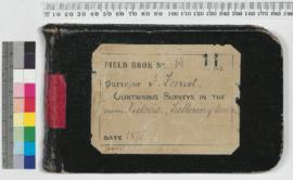 Field Book No. 11. Surveyor - Forrest, John. Containing surveys in the districts - Victoria. Tall...